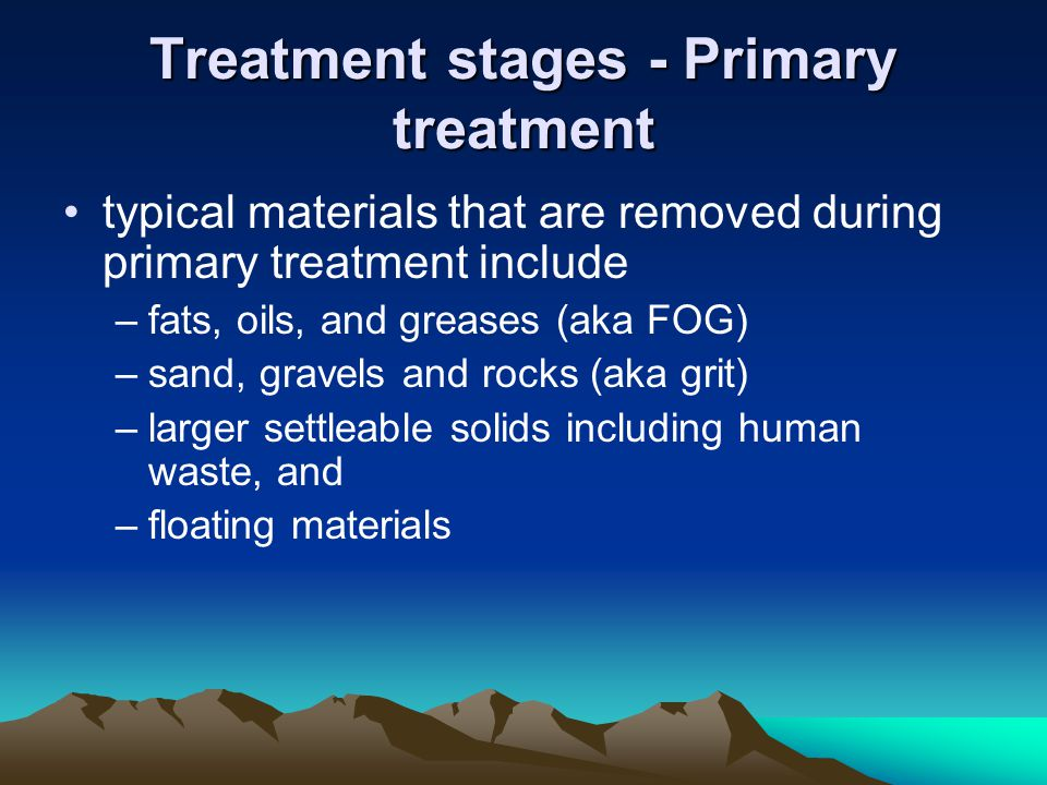 Treatment stages - Primary treatment