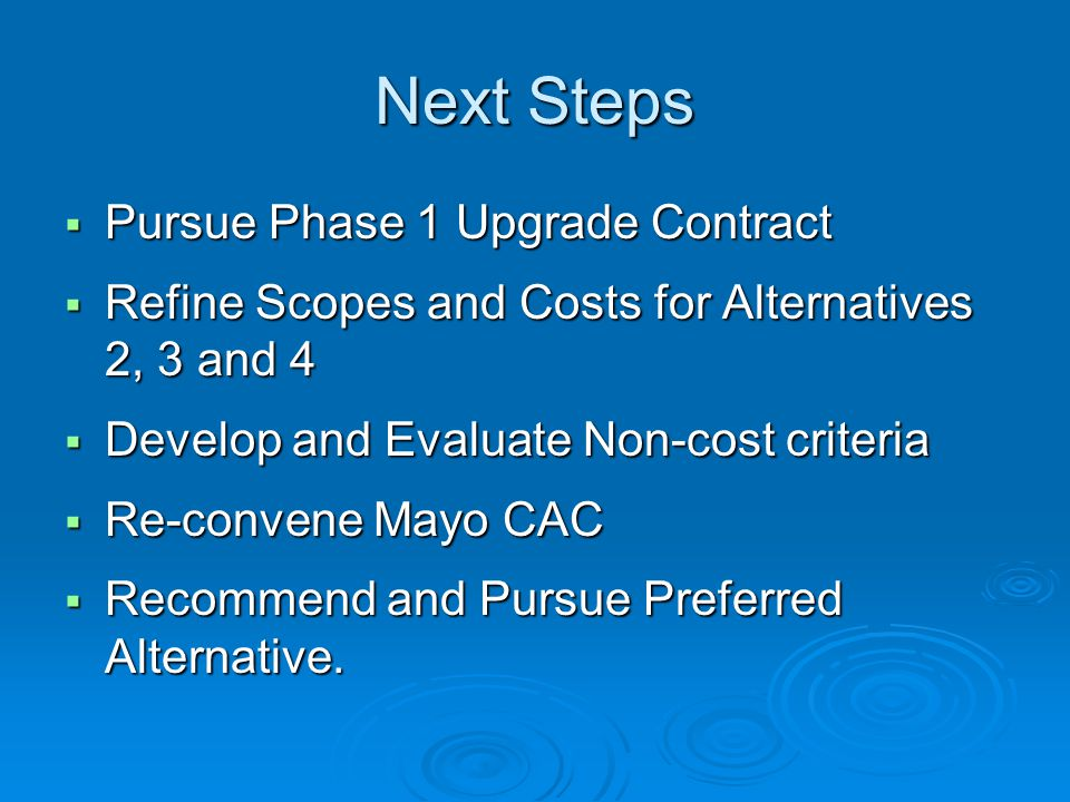 Next Steps Pursue Phase 1 Upgrade Contract