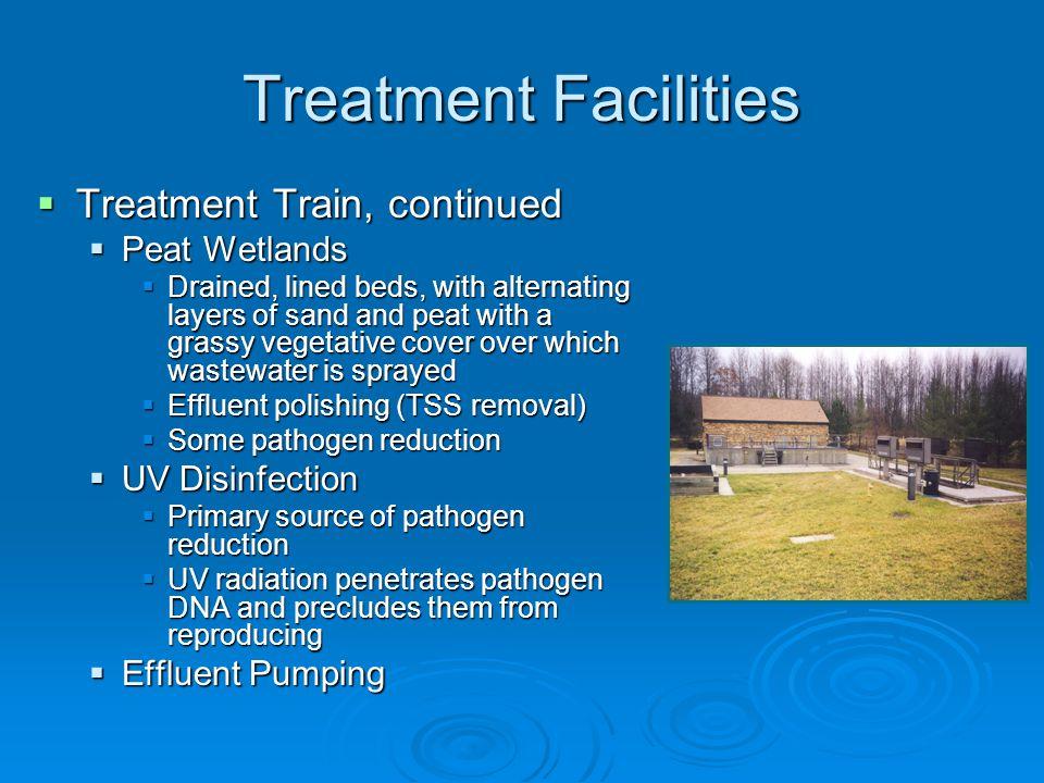 Treatment Facilities Treatment Train, continued Peat Wetlands
