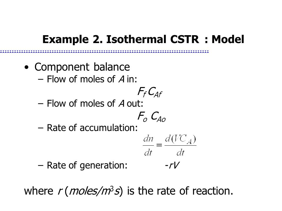Example 2. Isothermal CSTR : Model