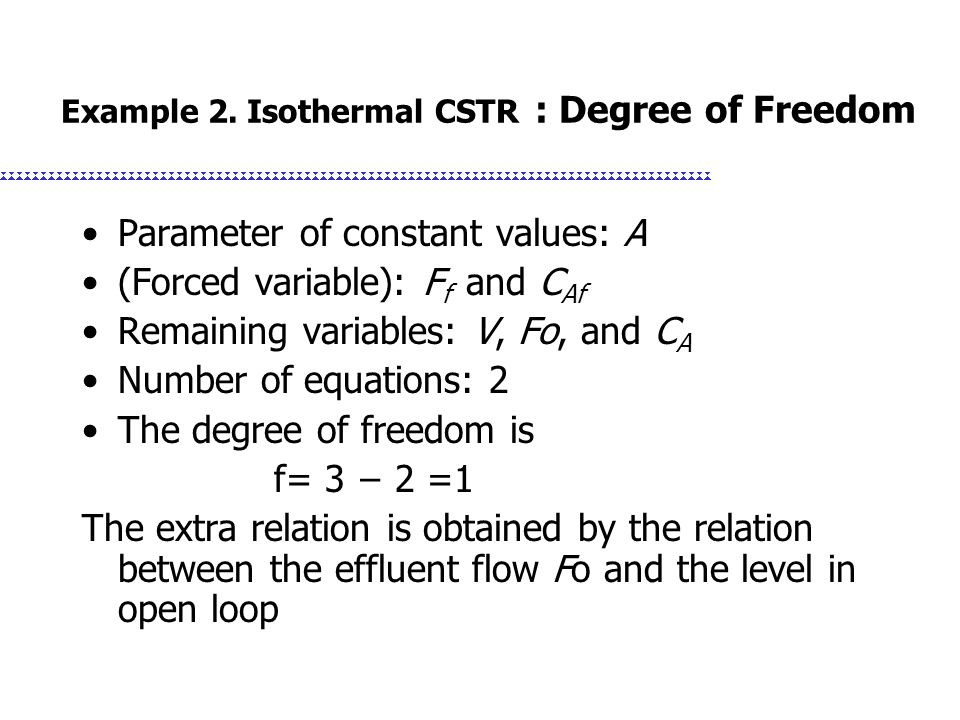 Example 2. Isothermal CSTR : Degree of Freedom