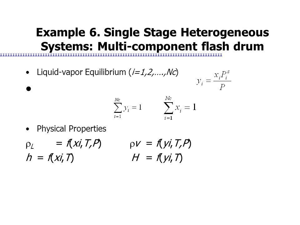Example 6. Single Stage Heterogeneous Systems: Multi-component flash drum