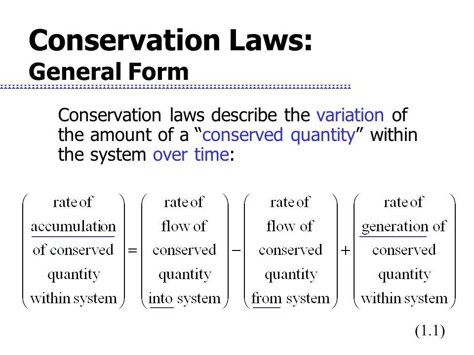Conservation Laws: General Form