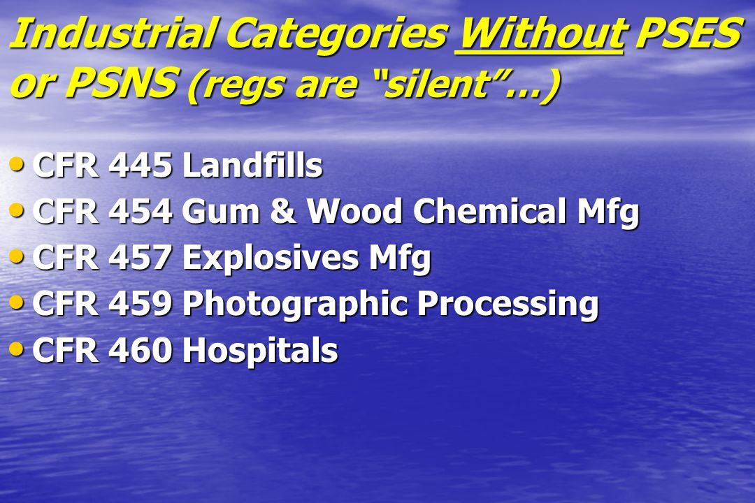 Industrial Categories Without PSES or PSNS (regs are silent …)