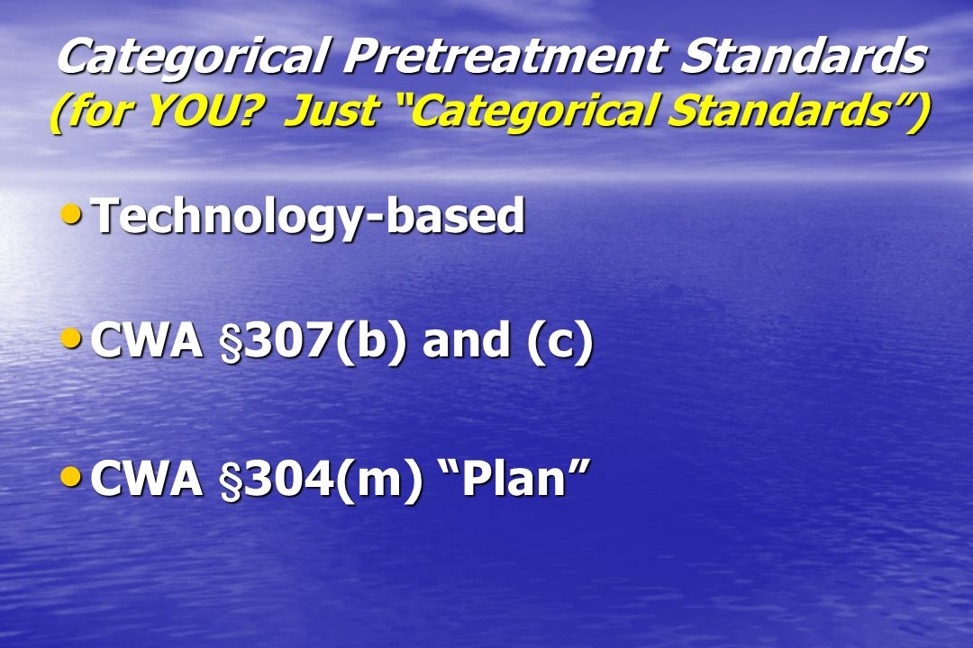 Categorical Pretreatment Standards (for YOU