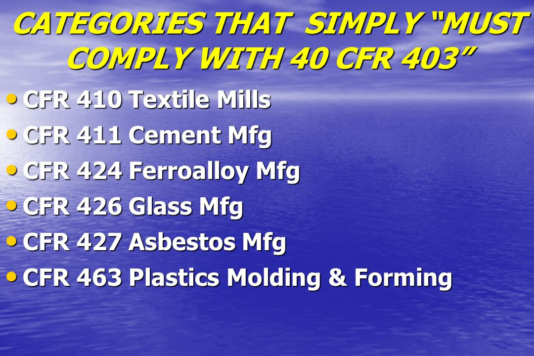 CATEGORIES THAT SIMPLY MUST COMPLY WITH 40 CFR 403