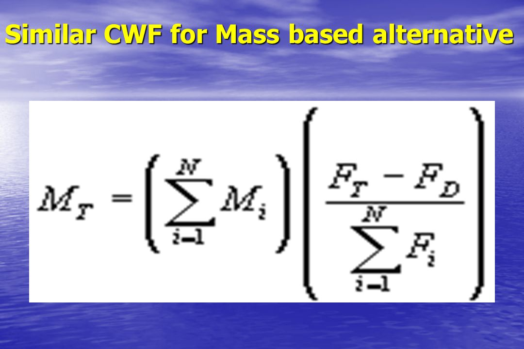 Similar CWF for Mass based alternative