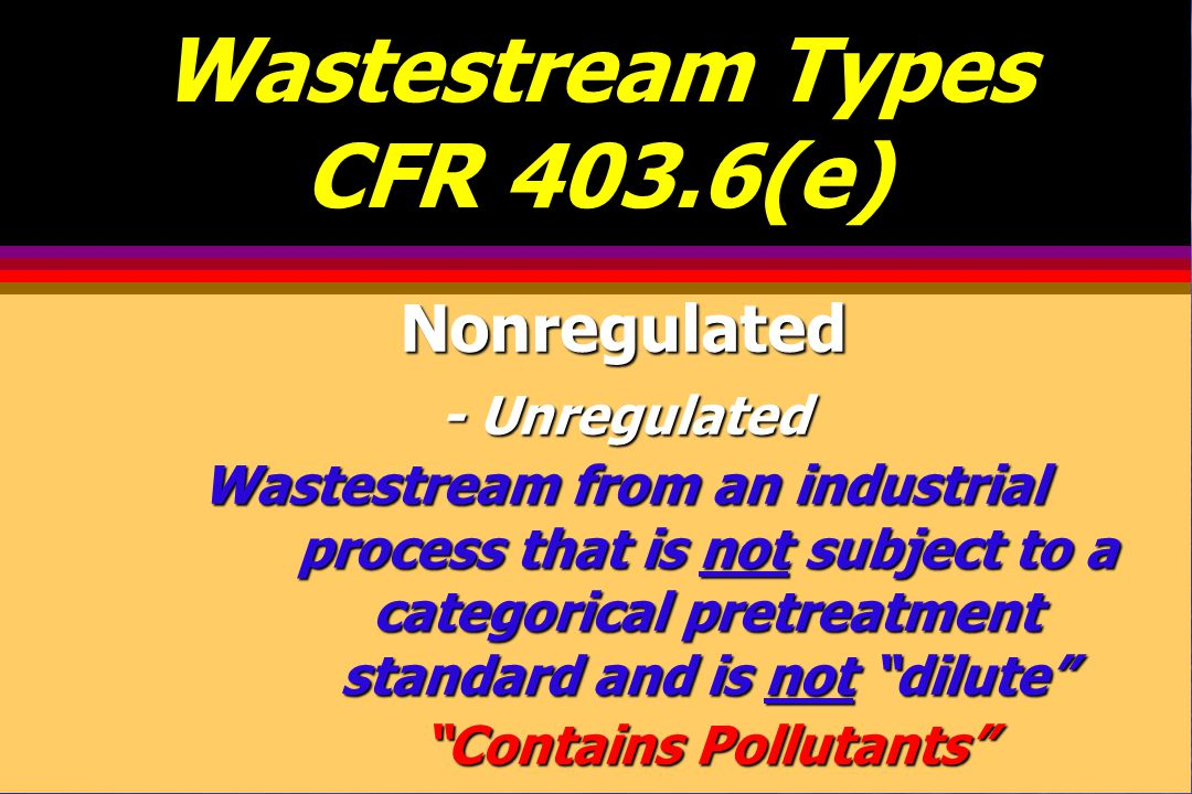 Wastestream Types CFR 403.6(e)