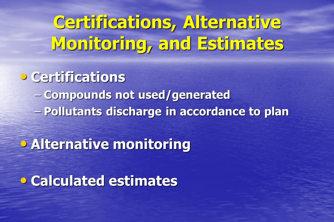 Certifications, Alternative Monitoring, and Estimates