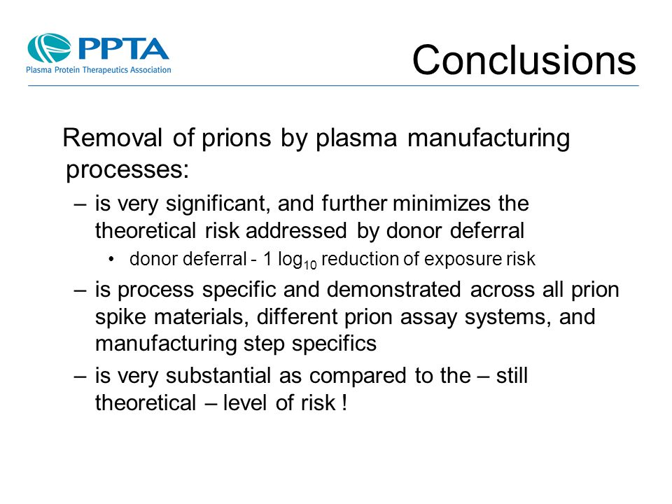 Conclusions Removal of prions by plasma manufacturing processes: