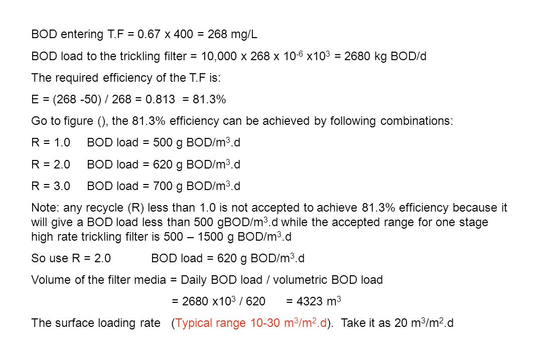 BOD entering T.F = 0.67 x 400 = 268 mg/L