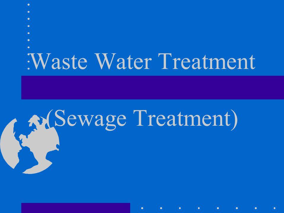 Waste Water Treatment (Sewage Treatment)