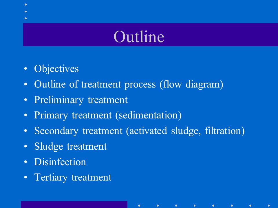 Outline Objectives Outline of treatment process (flow diagram)
