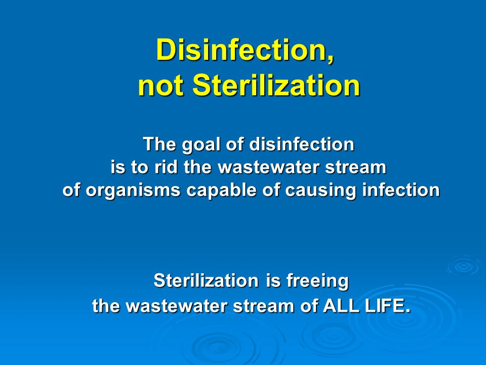 Disinfection, not Sterilization