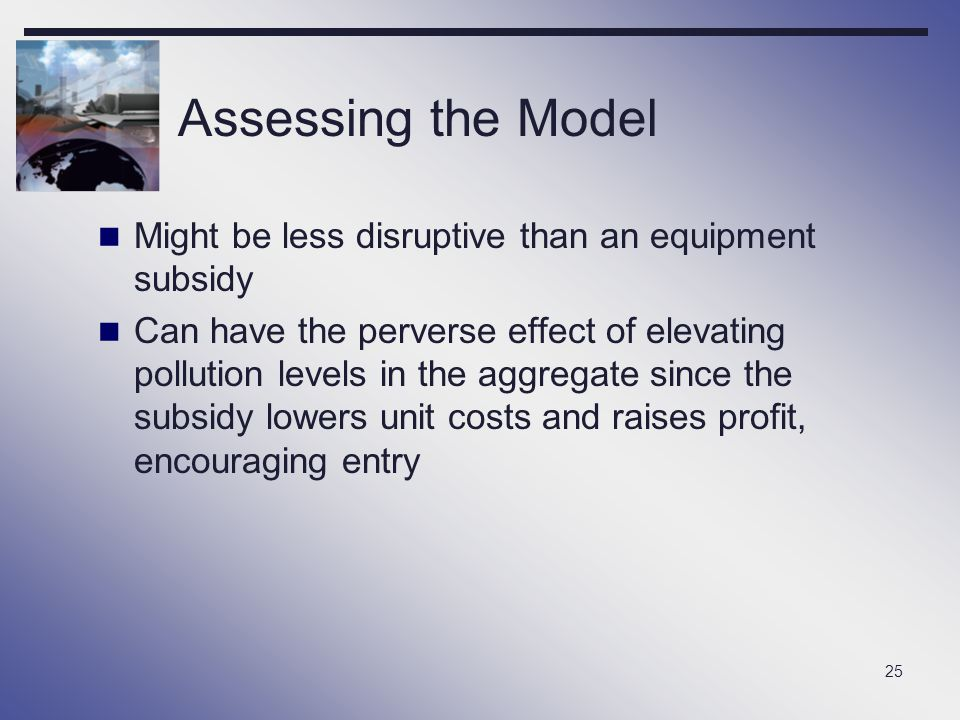 Assessing the Model Might be less disruptive than an equipment subsidy