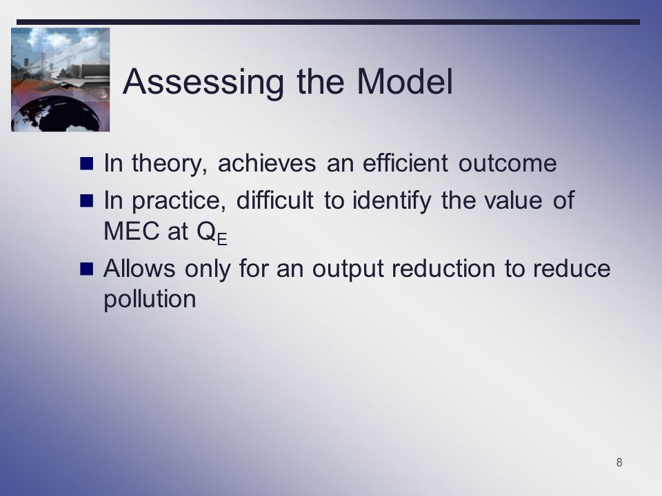 Assessing the Model In theory, achieves an efficient outcome