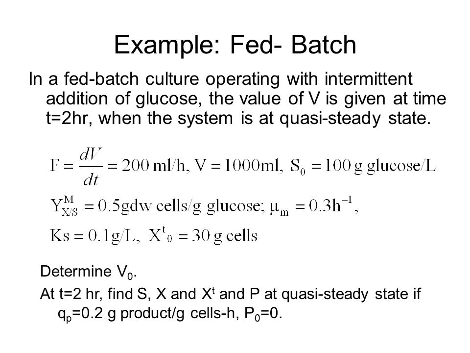 Example: Fed- Batch