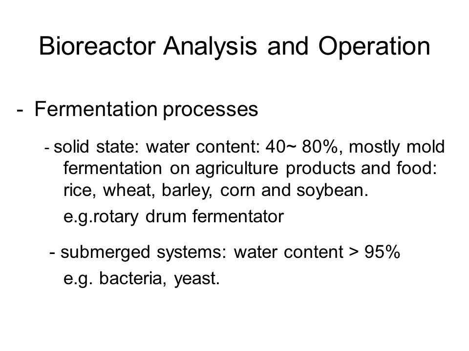 Bioreactor Analysis and Operation
