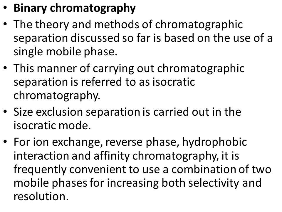 Binary chromatography