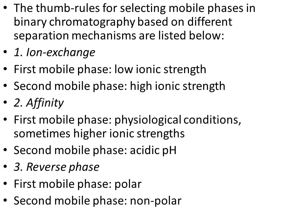 The thumb-rules for selecting mobile phases in binary chromatography based on different separation mechanisms are listed below: