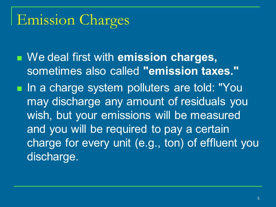 Emission Charges We deal first with emission charges, sometimes also called emission taxes.