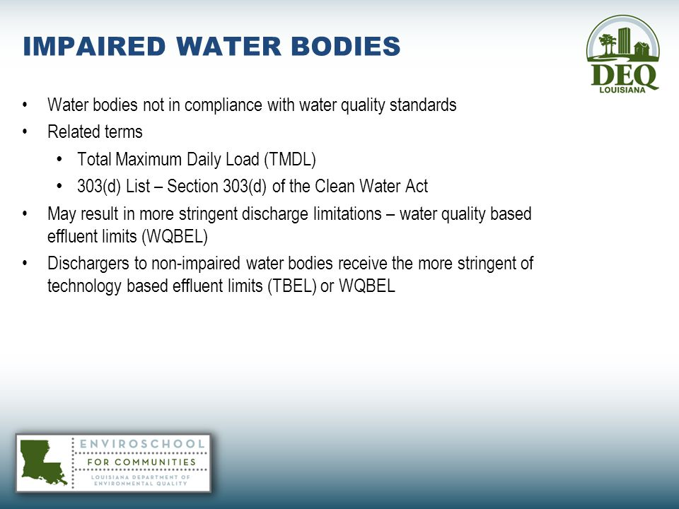 IMPAIRED WATER BODIES Water bodies not in compliance with water quality standards. Related terms. Total Maximum Daily Load (TMDL)
