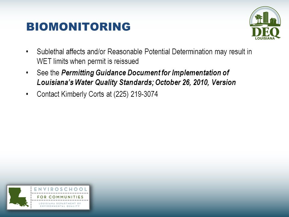 BIOMONITORING Sublethal affects and/or Reasonable Potential Determination may result in WET limits when permit is reissued.