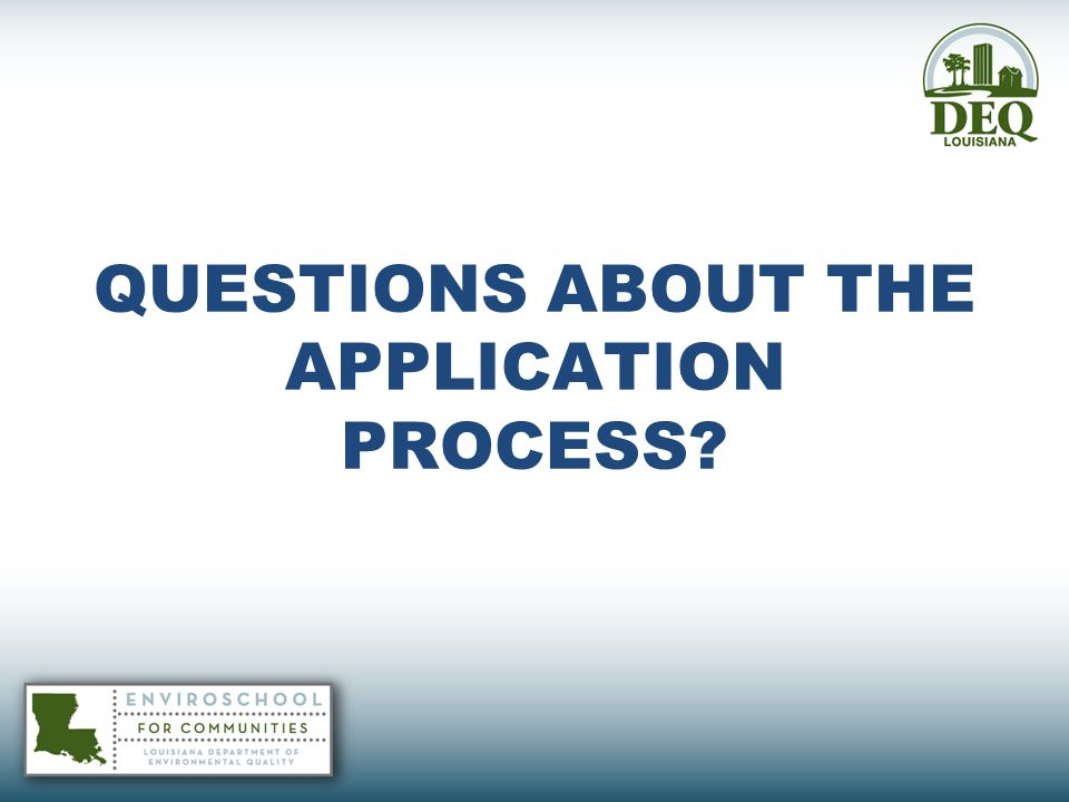QUESTIONS ABOUT THE APPLICATION PROCESS