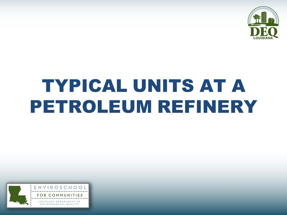 TYPICAL UNITS AT A PETROLEUM REFINERY