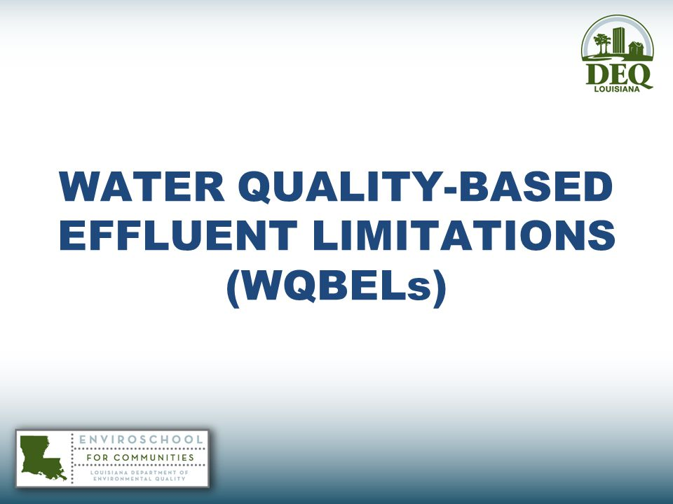 WATER QUALITY-BASED EFFLUENT LIMITATIONS (WQBELs)