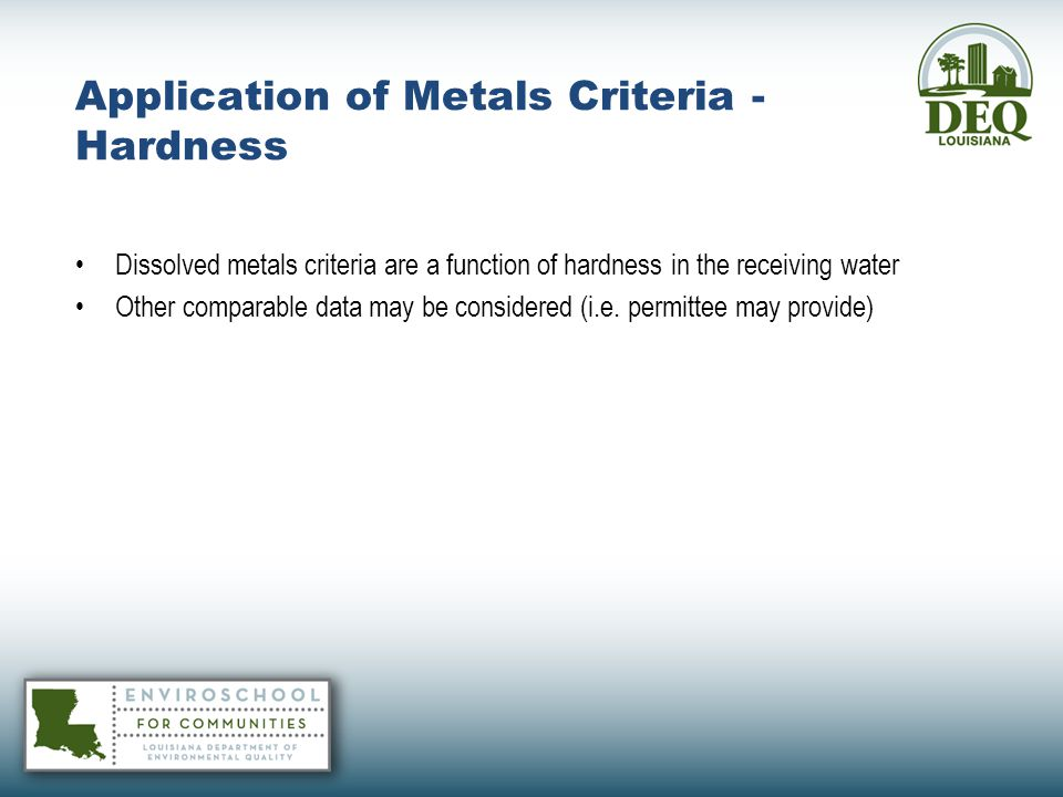 Application of Metals Criteria - Hardness