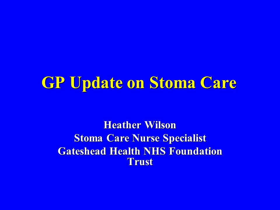 Stoma Care Nurse Specialist Gateshead Health NHS Foundation Trust