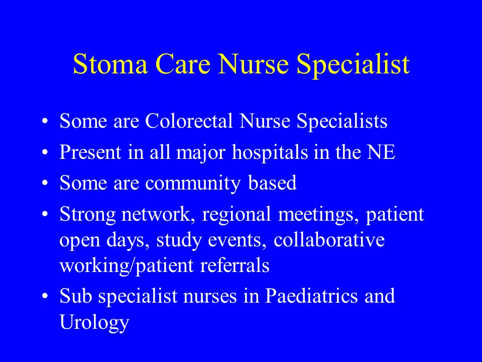 the role of stoma nurse specialist Apply to stoma care nurse specialist jobs now hiring on indeedcouk, the world's largest job site  stoma care specialist course the role - nurse advisor, .