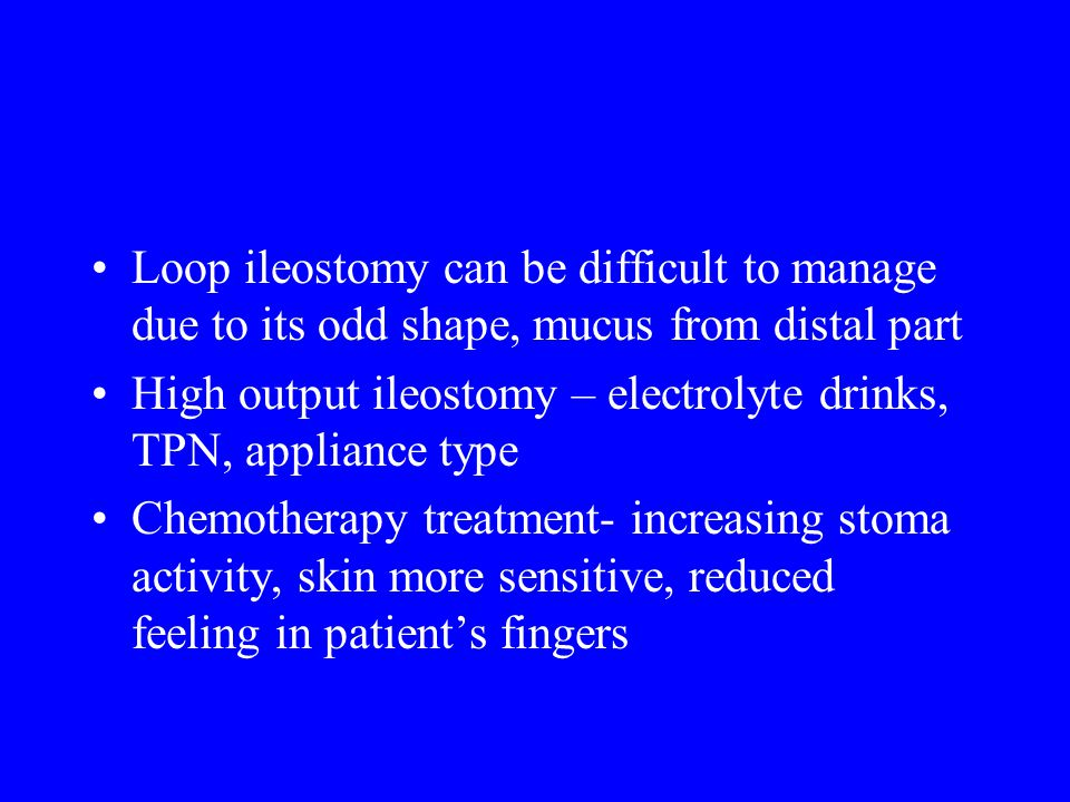 Loop ileostomy can be difficult to manage due to its odd shape, mucus from distal part