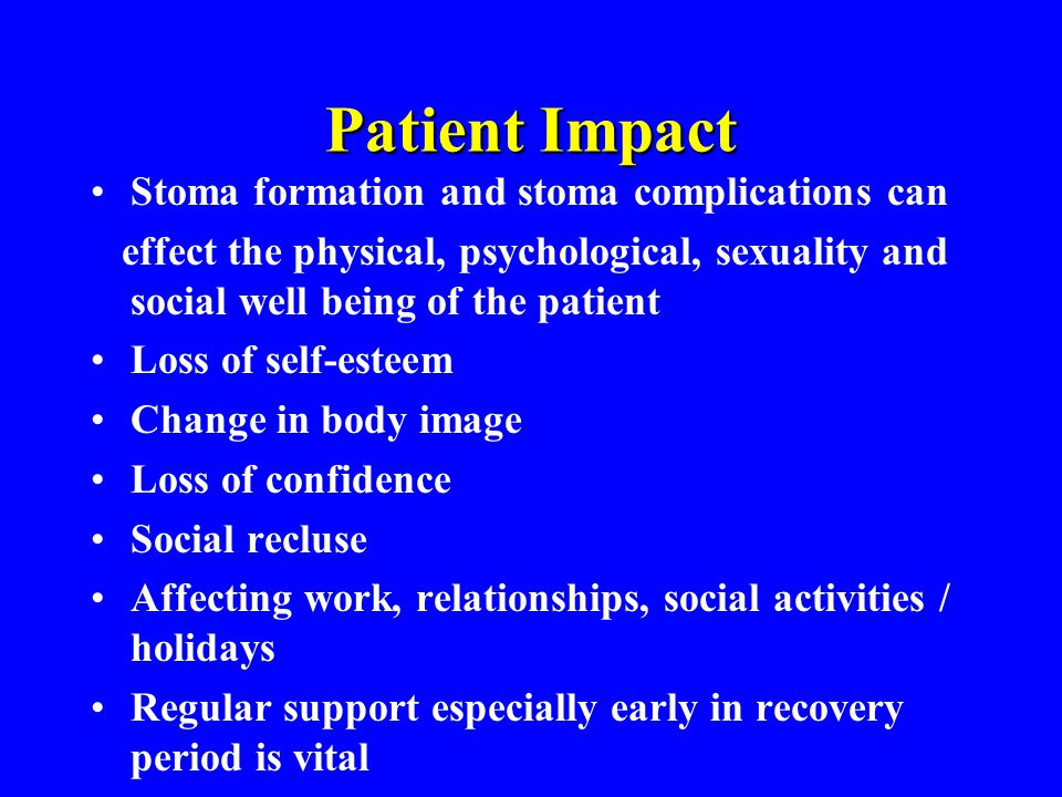 Patient Impact Stoma formation and stoma complications can