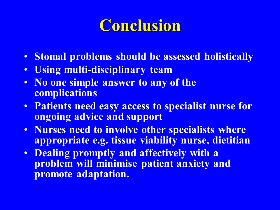 Conclusion Stomal problems should be assessed holistically