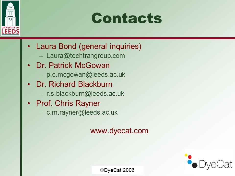 Contacts Laura Bond (general inquiries) Dr. Patrick McGowan