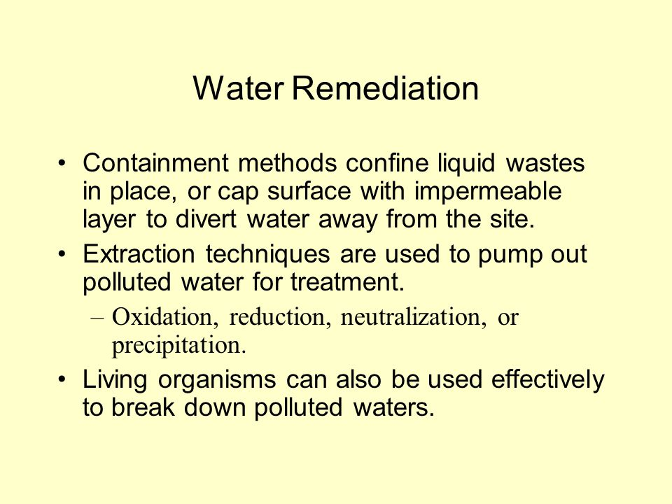 Water Remediation Containment methods confine liquid wastes in place, or cap surface with impermeable layer to divert water away from the site.