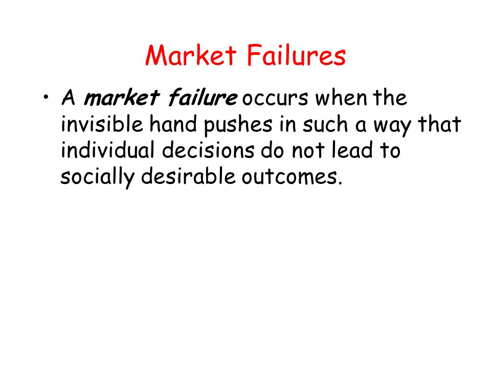government's intervention when market failure occurs Market failure occurs when resources are not allocated efficiently eg in monopolies or where externalities exist governments aim to reduce market failure with subsidies, taxation.