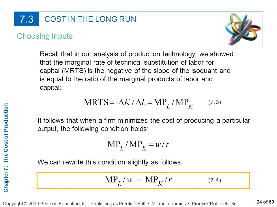 7.3 COST IN THE LONG RUN Choosing Inputs