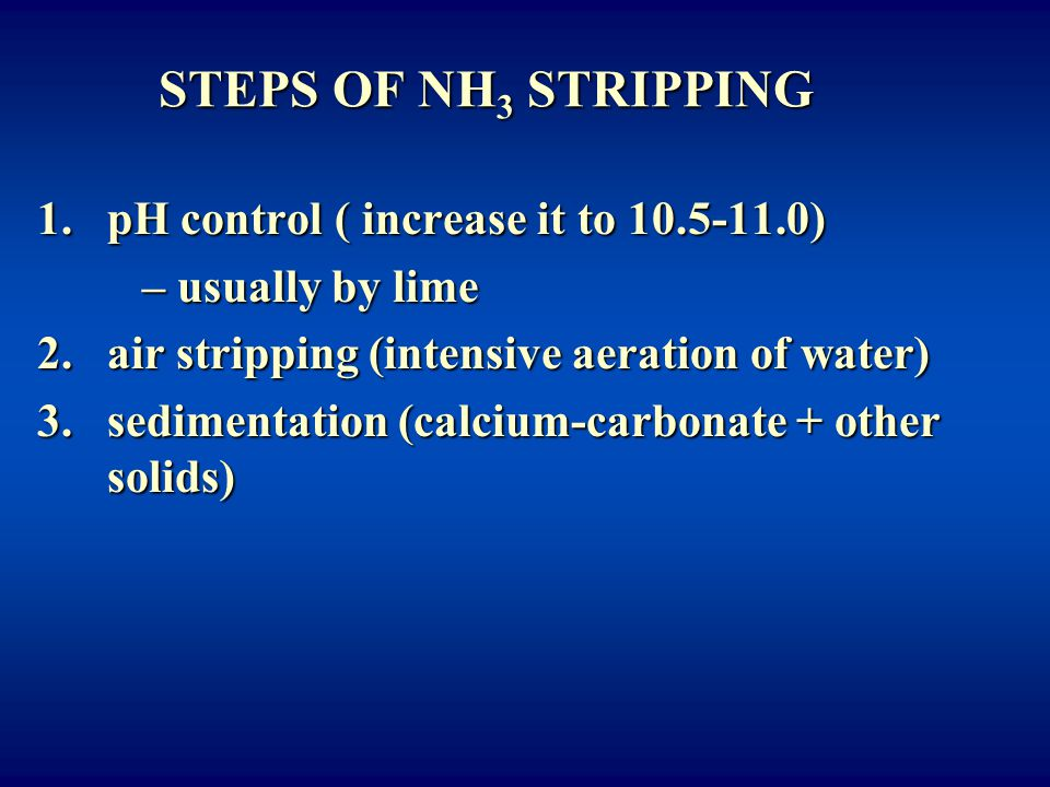 STEPS OF NH3 STRIPPING pH control ( increase it to 10.5-11.0)
