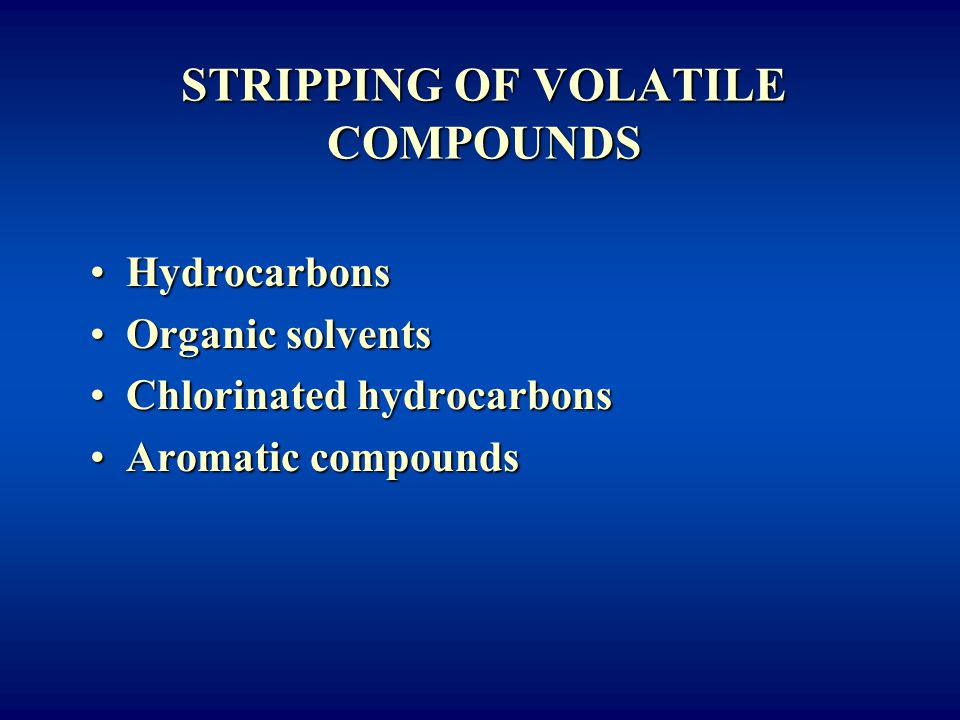 STRIPPING OF VOLATILE COMPOUNDS