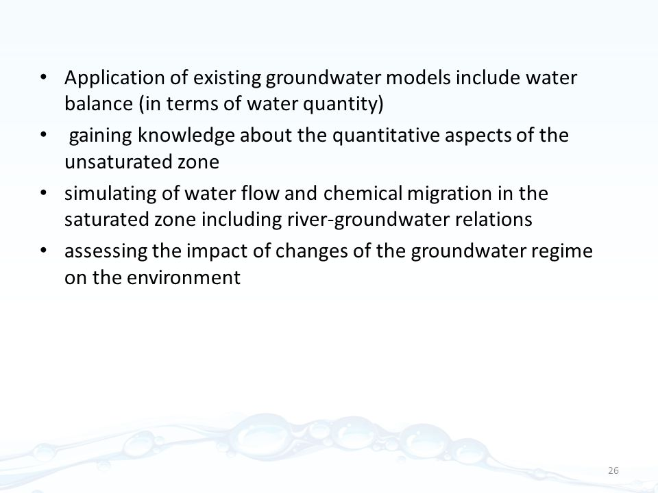 Application of existing groundwater models include water balance (in terms of water quantity)