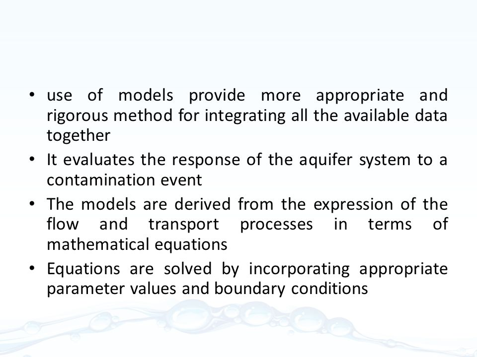 use of models provide more appropriate and rigorous method for integrating all the available data together