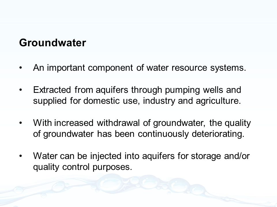 Groundwater An important component of water resource systems.
