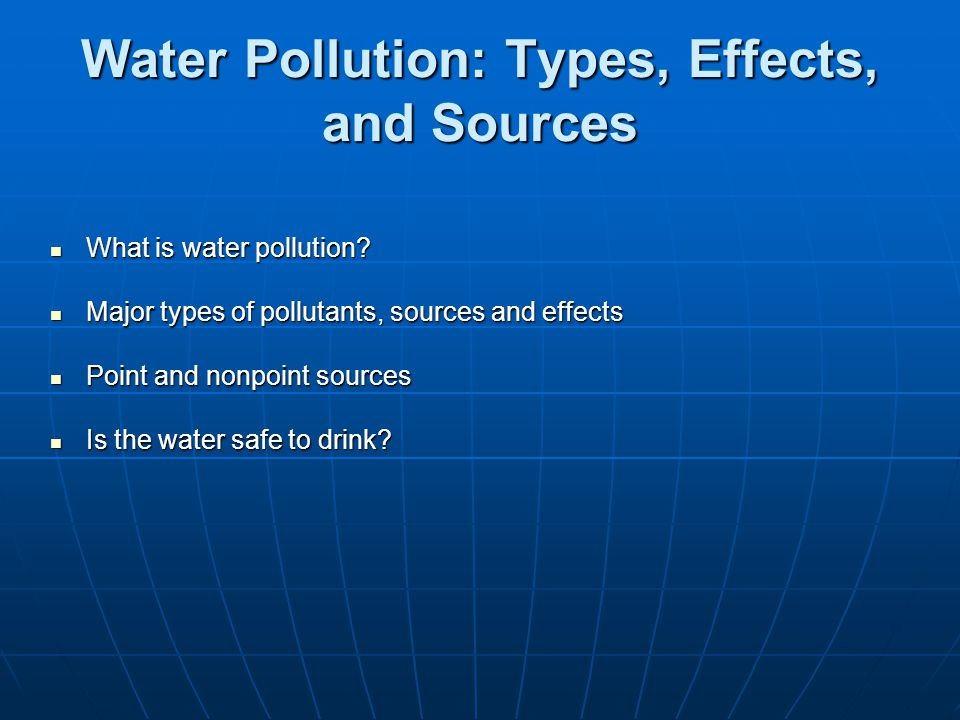 water pollution is the source of major Here are the few major causes of water pollution: sewage and waste water: sewage, garbage and liquid waste of households, agricultural lands and factories are discharged into lakes and rivers these wastes contain harmful chemicals and toxins which make the water poisonous for aquatic animals and plants.