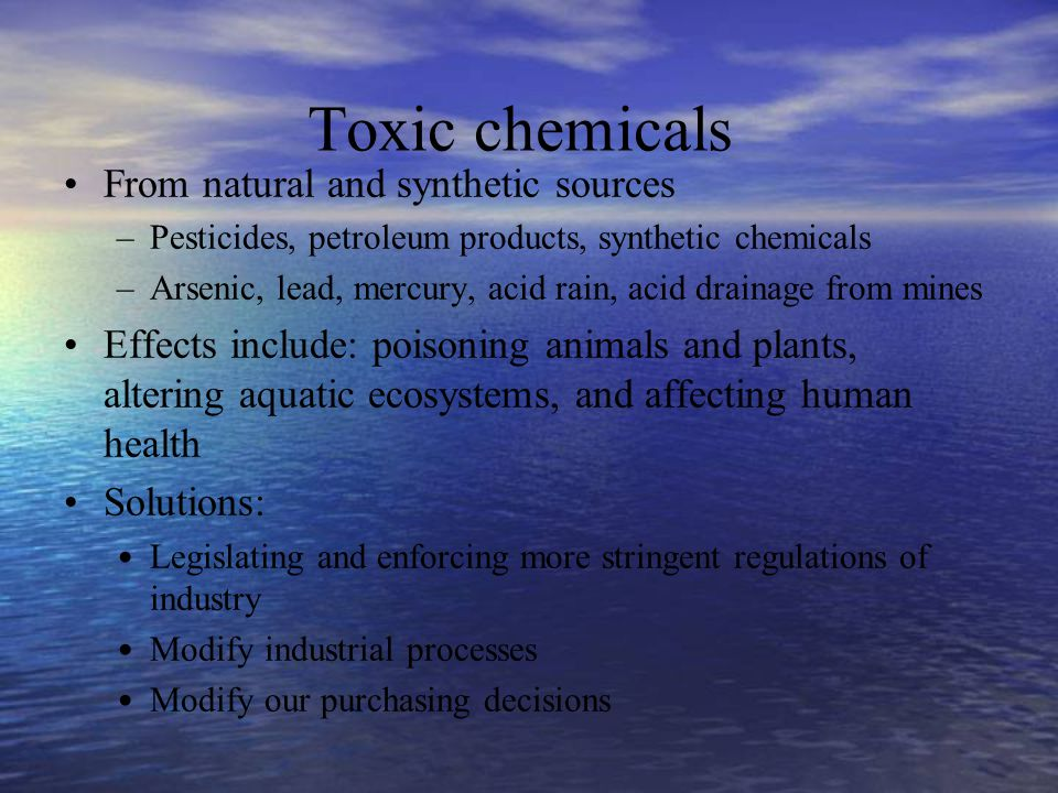Toxic chemicals From natural and synthetic sources