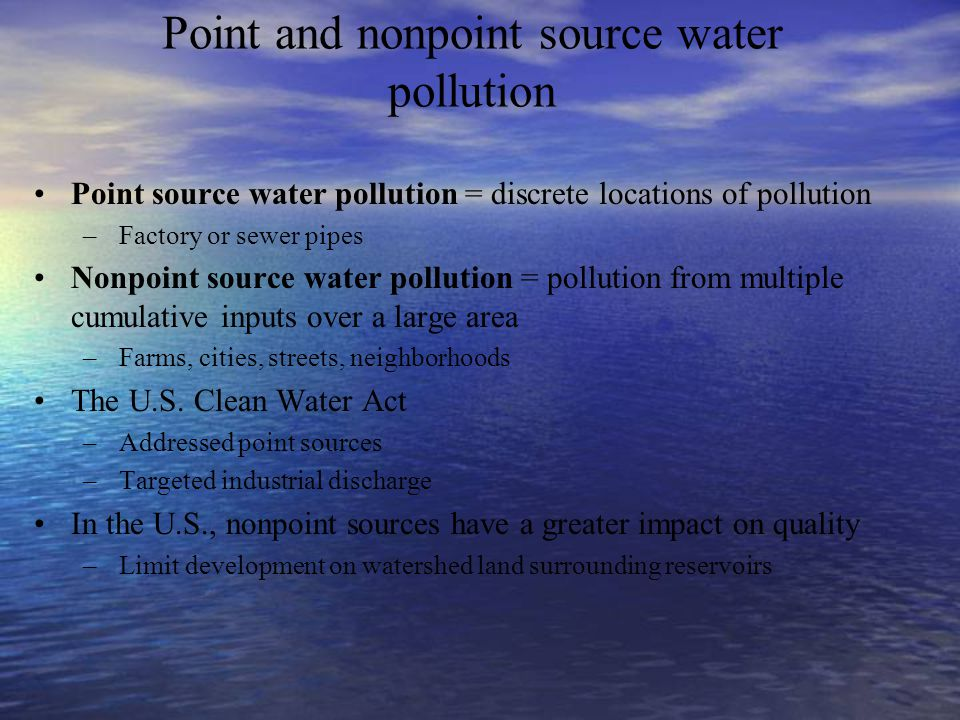 Point and nonpoint source water pollution