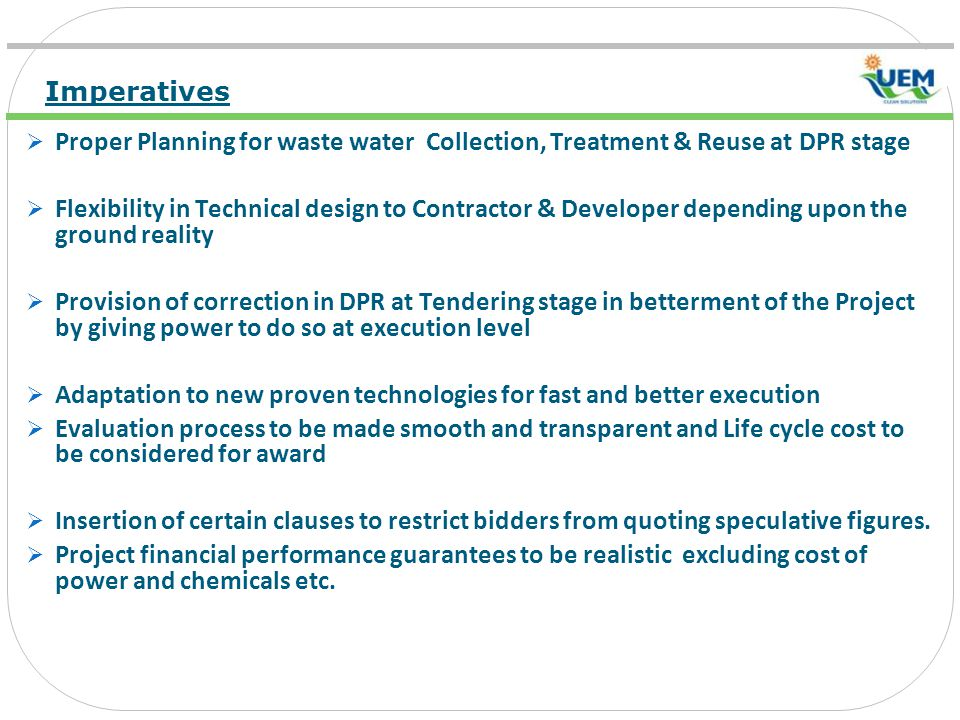 Imperatives Proper Planning for waste water Collection, Treatment & Reuse at DPR stage.