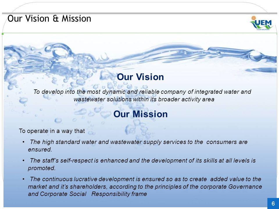 Our Vision & Mission Our Vision Our Mission